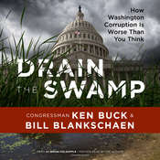 Rotten to the Core: A Congressman Exposes How Washington Corruption Is Worse Than You Think, by Ken Buck
