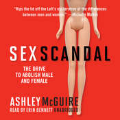 Sex Scandal: The Drive to Abolish Male and Female Audiobook, by Ashley McGuire