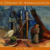 A Dream of Armageddon Audiobook, by H. G. Wells