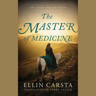 The Master of Medicine Audiobook, by Ellin Carsta