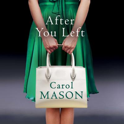 After You Left Audiobook, by Carol Mason