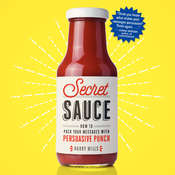 Secret Sauce: How to Pack Your Messages with Persuasive Punch Audiobook, by Harry Mills