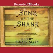 Song of the Shank: A Novel, by Jeffery Renard Allen