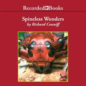 Spineless Wonders: Strange Tales from the Invertebrate World, by Richard Conniff
