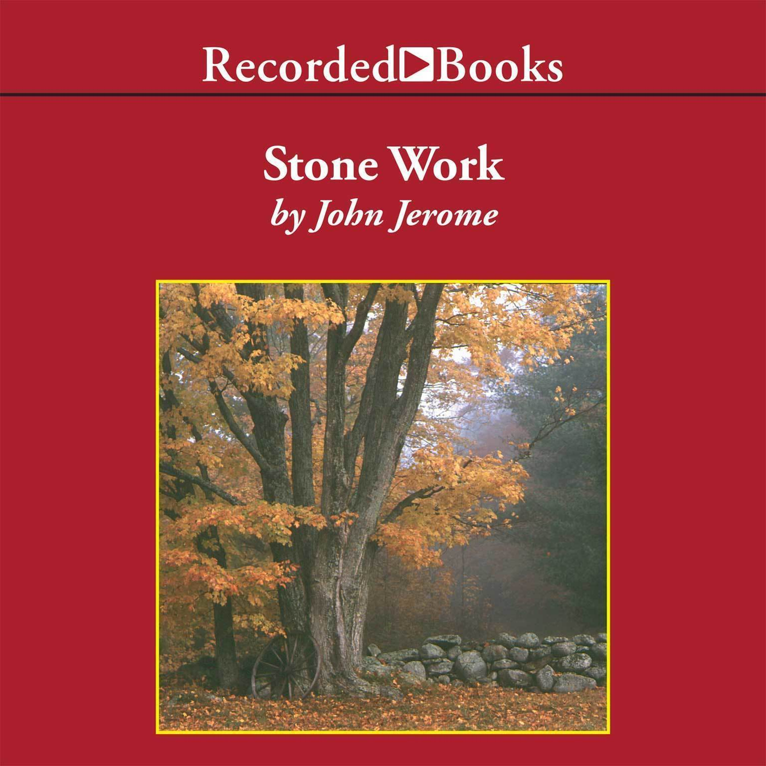Printable Stone Work: Reflections on Serious Play & Other Aspects of Country Life Audiobook Cover Art
