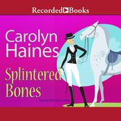 Splintered Bones Audiobook, by Carolyn Haines