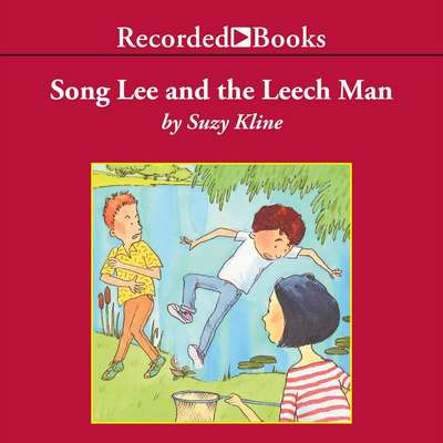 Song Lee and the Leech Man Audiobook, by Suzy Kline