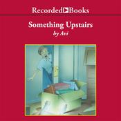 Something Upstairs, by Avi