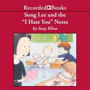 "Song Lee and the ""I Hate You"" Notes, by Suzy Kline"
