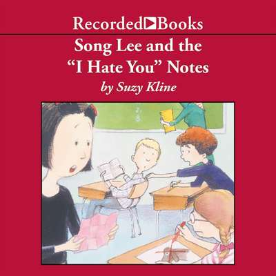 "Song Lee and the ""I Hate You"" Notes Audiobook, by Suzy Kline"