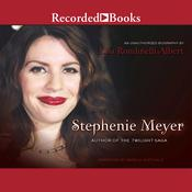 Stephenie Meyer: Author of the Twilight Saga Audiobook, by Lisa Albert