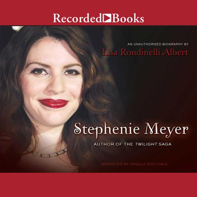 Stephenie Meyer: Author of the Twilight Saga Audiobook, by Lisa Albert