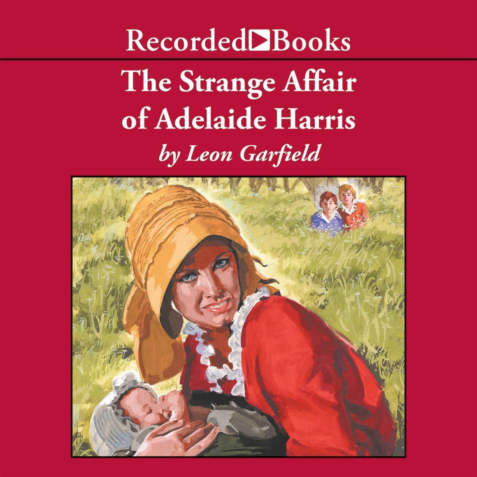 The Strange Affair of Adelaide Harris Audiobook, by Leon Garfield