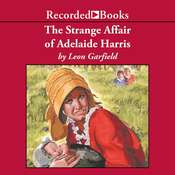 The Strange Affair of Adelaide Harris Audiobook, by Leon Garfield
