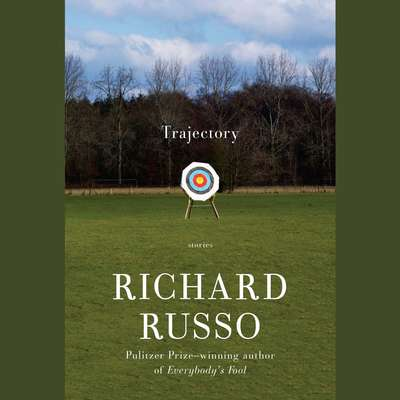 Trajectory: Stories Audiobook, by Richard Russo