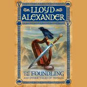 The Foundling: And Other Tales of Prydain Audiobook, by Lloyd Alexander