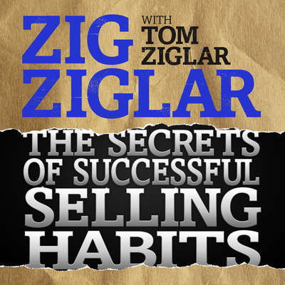 The Secrets Successful Selling Habits Audiobook, by Tom Ziglar