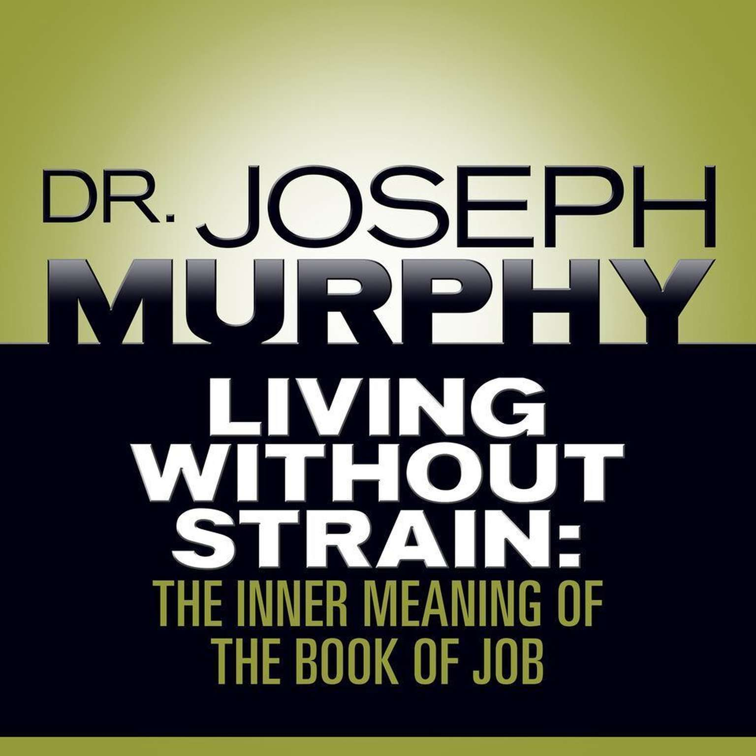 Printable Living Without Strain: The Inner Meaning of the Book of Job Audiobook Cover Art