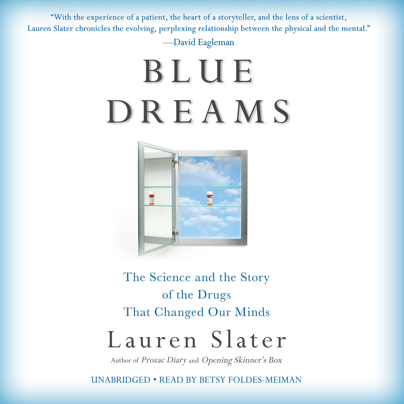 Printable Blue Dreams: The Science and the Story of the Drugs that Changed Our Minds Audiobook Cover Art