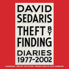 Theft by Finding: Diaries (1977-2002) Audiobook, by David Sedaris