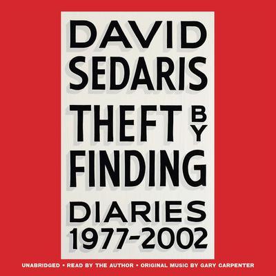 Theft by Finding: Diaries (1977-2002) Audiobook, by David Sedaris
