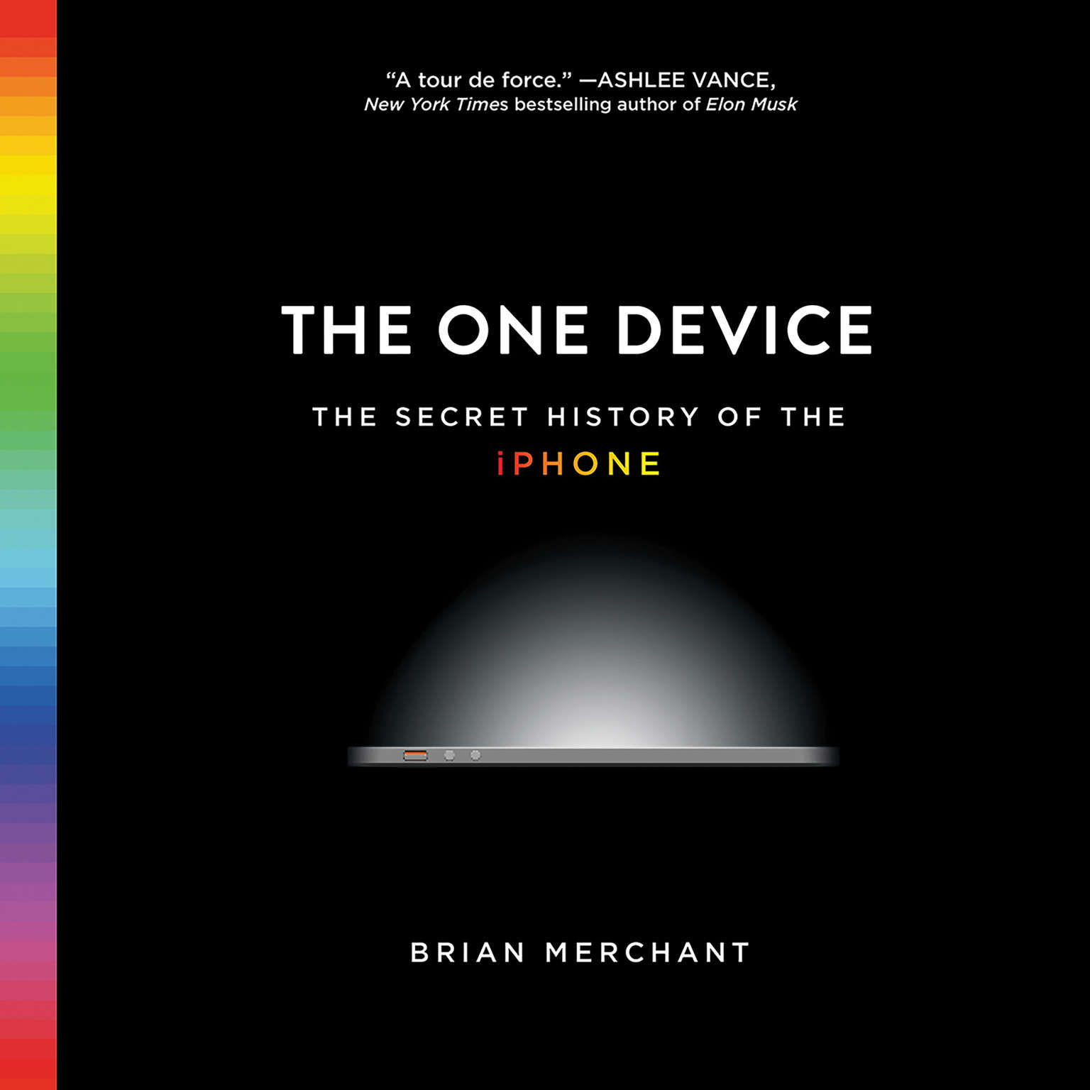 Printable The One Device: The Secret History of the iPhone Audiobook Cover Art