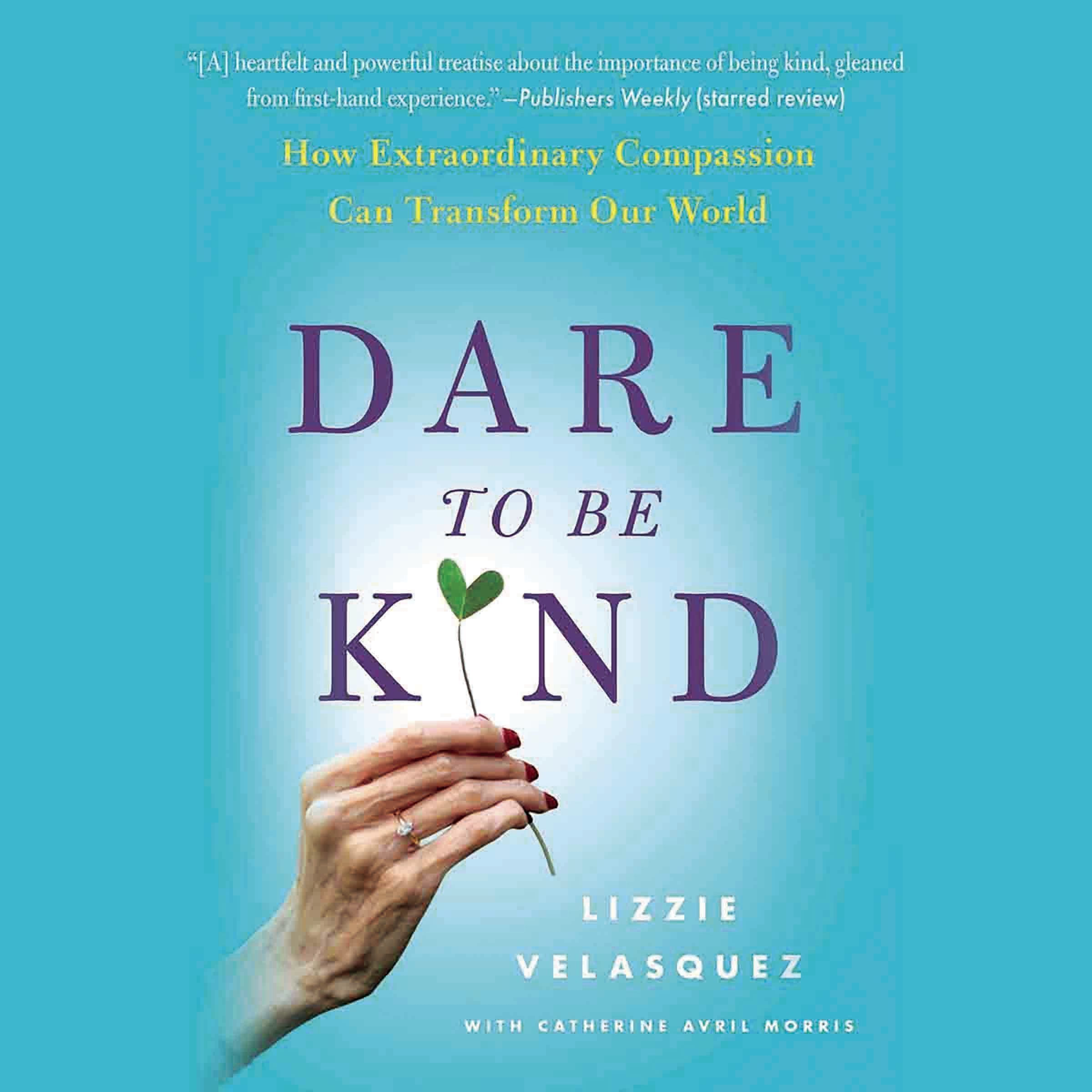 Printable Dare to Be Kind: How Extraordinary Compassion Can Transform Our World Audiobook Cover Art