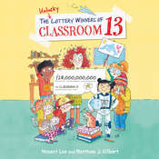 The Unlucky Lottery Winners of Classroom 13 Audiobook, by Matthew J. Gilbert, Honest Lee