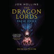 The Dragon Lords: False Idols Audiobook, by Jon Hollins