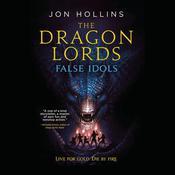 The Dragon Lords: False Idols Audiobook, by Jon Hollins