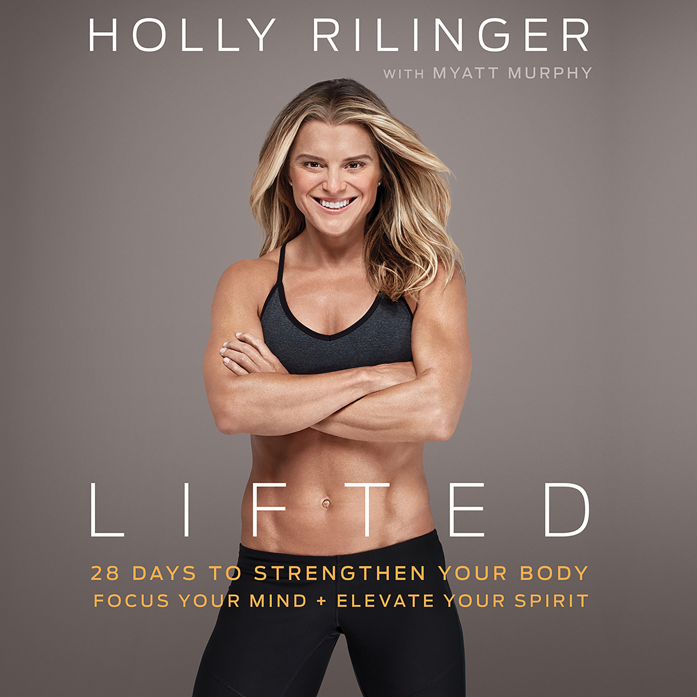 Printable Lifted: 28 Days to Focus Your Mind, Strengthen Your Body, and Elevate Your Spirit Audiobook Cover Art