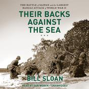 Their Backs against the Sea: The Battle of Saipan and the Greatest Banzai Attack of World War II Audiobook, by Bill Sloan