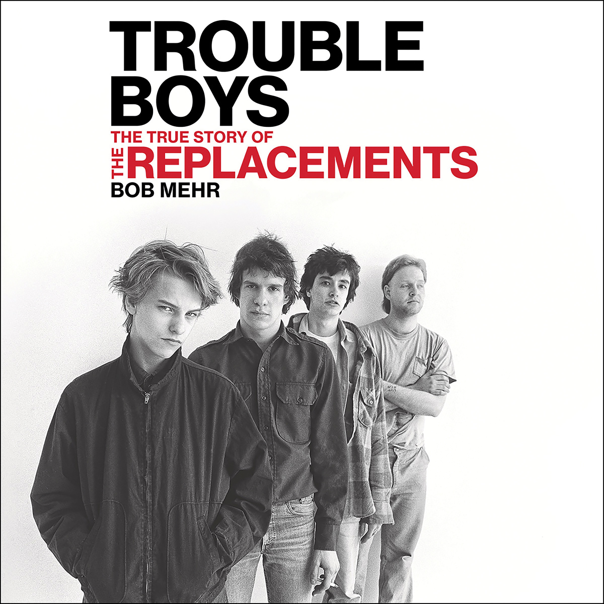 Printable Trouble Boys: The True Story of the Replacements Audiobook Cover Art