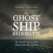 The Ghost Ship of Brooklyn: An Untold Story of the American Revolution Audiobook, by Robert Watson, Robert P. Watson