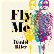 Fly Me Audiobook, by Daniel Riley