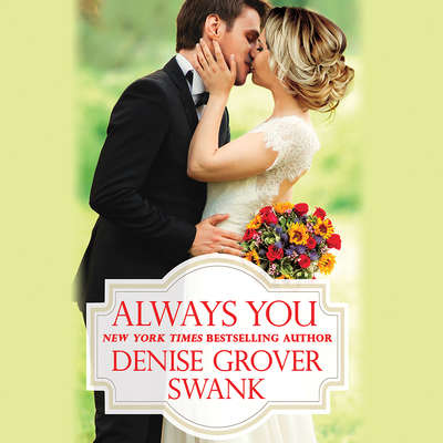 Always You Audiobook, by Denise Grover Swank
