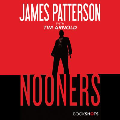 Nooners Audiobook, by James Patterson