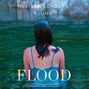 Flood: A Novel Audiobook, by Melissa Scholes Young
