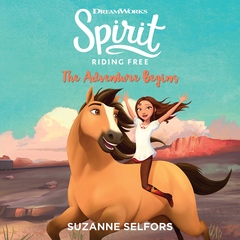 Spirit Riding Free: The Adventure Begins Audiobook, by Suzanne Selfors