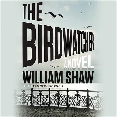The Birdwatcher Audiobook, by William Shaw