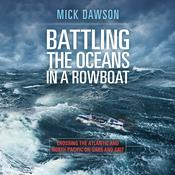 Battling the Ocean in a Rowboat: Crossing the Atlantic and North Pacific on Oars and Grit Audiobook, by Mick Dawson
