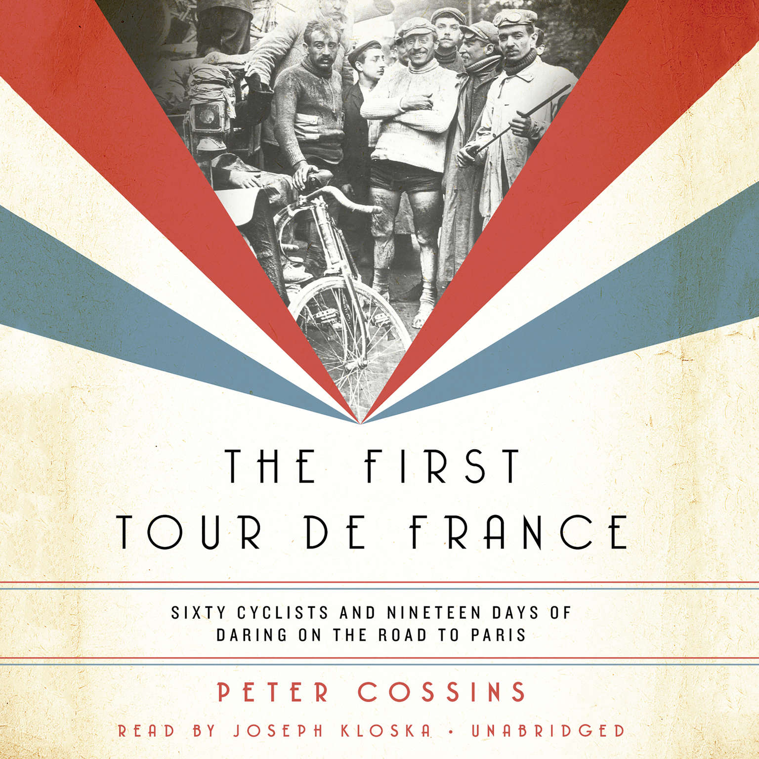 Printable The First Tour de France: Sixty Cyclists and Nineteen Days of Daring on the Road to Paris Audiobook Cover Art