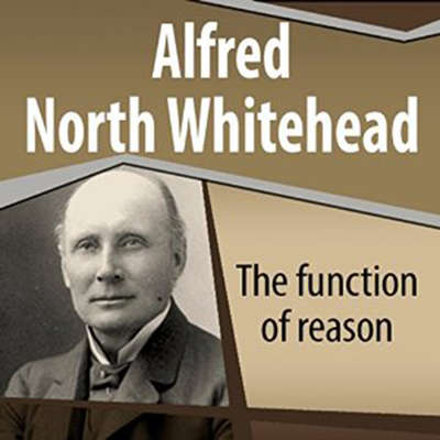 The Function of Reason Audiobook, by Alfred North Whitehead