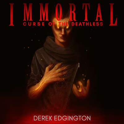 Immortal: Curse of the Deathless Audiobook, by Derek Edgington