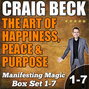 The Art of Happiness, Peace & Purpose: Manifesting Magic Complete Box Set Audiobook, by Craig Beck