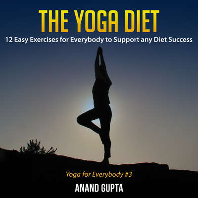 The Yoga Diet Audiobook, by Anand Gupta
