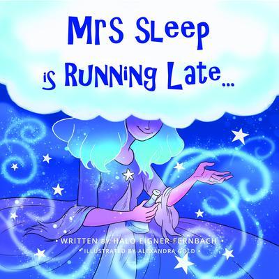Mrs. Sleep Is Running Late Audiobook, by Halo Eigner Fernbach
