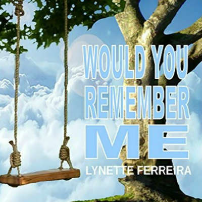 Would You Remember Me Audiobook, by Lynette Ferreira