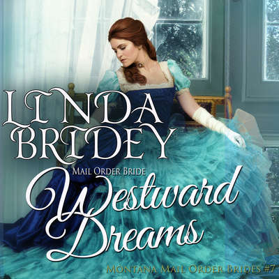 Westward Dreams Audiobook, by Linda Bridey