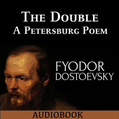 The Double: A Petersburg Poem Audiobook, by Fyodor Dostoyevsky